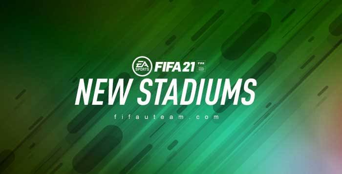 FIFA 21 New Stadiums Confirmed